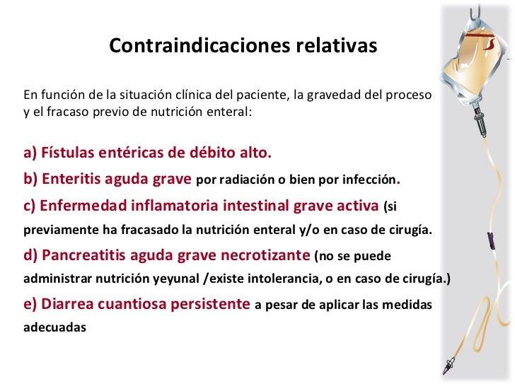 Contraindicaciones relativas En función de la situación clínica del paciente, la gravedad del proceso  y el fracaso previo...