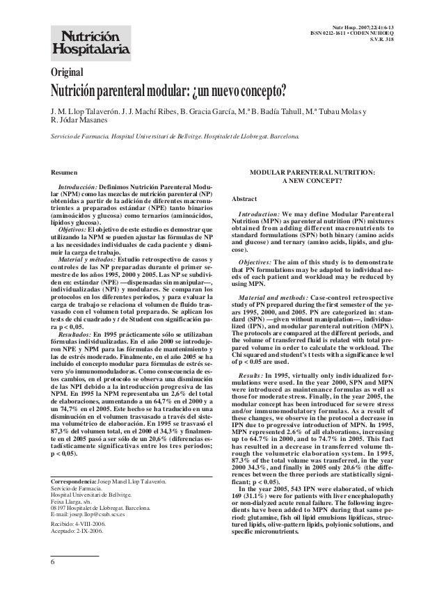 Nutr Hosp. 2007;22(4):6-13 ISSN 0212-1611 • CODEN NUHOEQ S.V.R. 318  Original  Nutrición parenteral modular: ¿un nuevo con...
