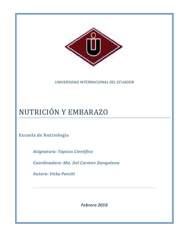 UNIVERSIDAD INTERNACIONAL DEL ECUADORNUTRICIÓN Y EMBARAZOEscuela de NutriologíaAsignatura: Tópicos CientíficoCoordinadora:...
