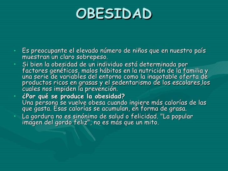 CONSECUENCIAS DE LA OBESIDAD•   Consecuencias de la obesidad y el sobrepeso infantil:•   A corto plazo:•    Alteraciones p...