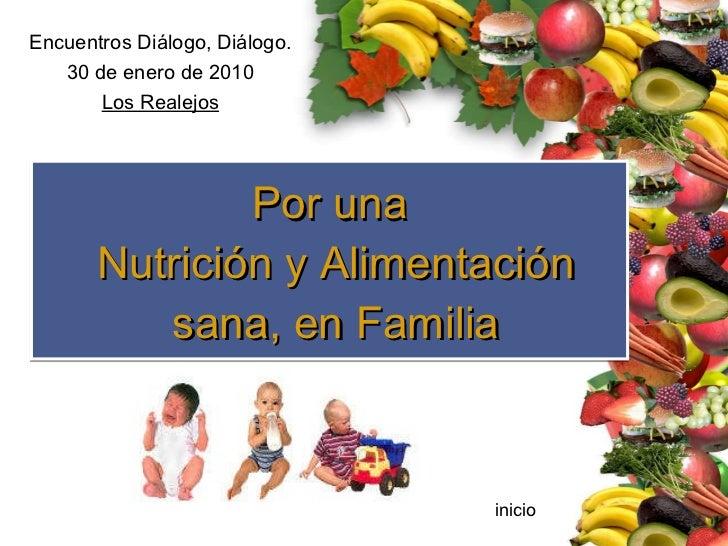 Por una  Nutrición y Alimentación  sana, en Familia Encuentros Diálogo, Diálogo. 30 de enero de 2010 Los Realejos inicio