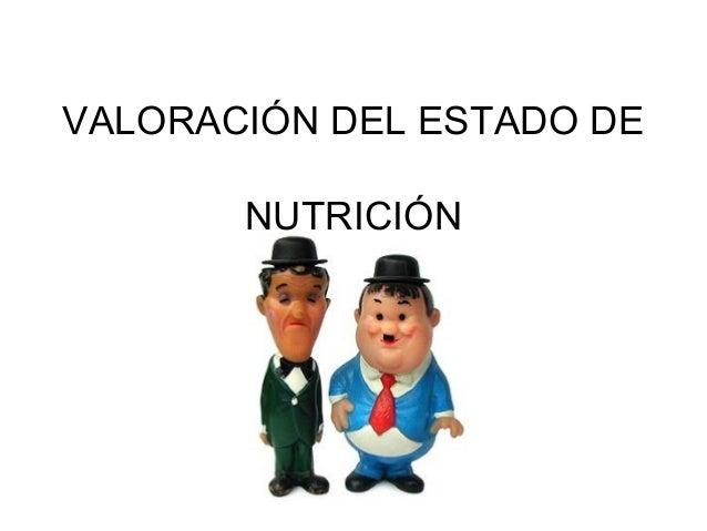 VALORACIÓN DEL ESTADO DE NUTRICIÓN