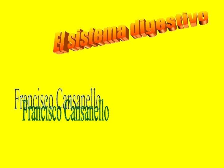 El sistema digestivo Francisco Cansanello