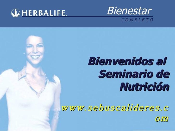 Bienvenidos al  Seminario de Nutrición www.sebuscalideres.com