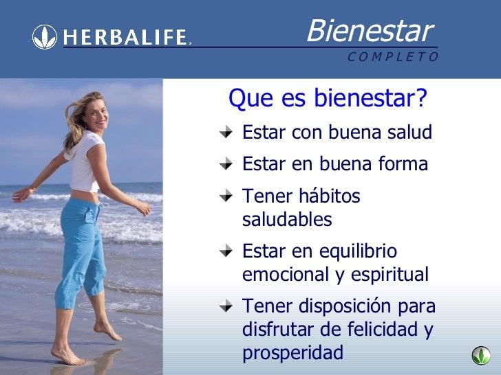 Que es bienestar? <ul><li>Estar  con  buena salud </li></ul><ul><li>Estar en buena forma </li></ul><ul><li>Tener hábitos s...