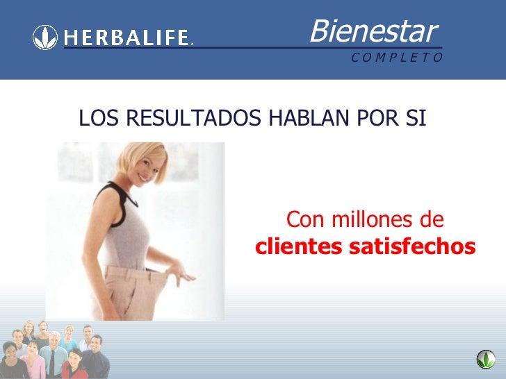 Con millones de clientes satisfechos LOS RESULTADOS HABLAN POR SI