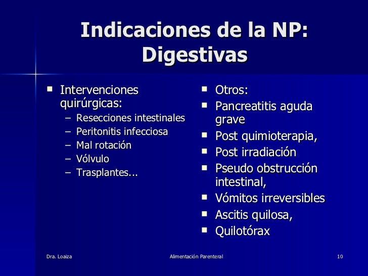 Indicaciones de la NP: Digestivas <ul><li>Intervenciones quirúrgicas: </li></ul><ul><ul><li>Resecciones intestinales  </li...