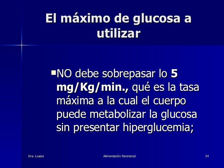 El máximo de glucosa a utilizar <ul><ul><ul><li>NO debe sobrepasar lo  5 mg/Kg/min.,  qué es la tasa máxima a la cual el c...