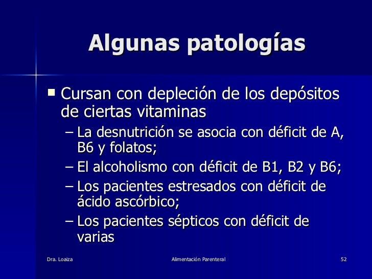 Algunas patologías <ul><li>Cursan con depleción de los depósitos de ciertas vitaminas </li></ul><ul><ul><li>La desnutrició...