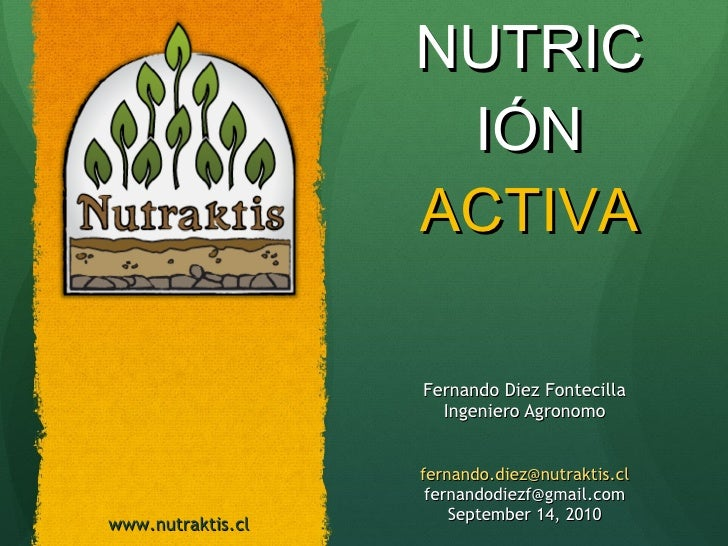 NUTRICIÓN  ACTIVA <ul><li>Fernando Diez Fontecilla </li></ul><ul><li>Ingeniero Agronomo </li></ul><ul><li>[email_address] ...
