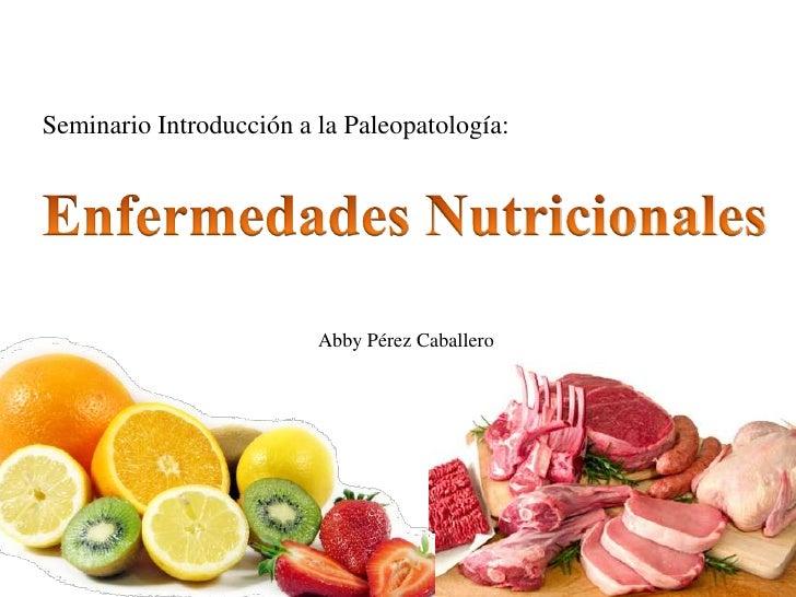 Seminario Introducción a la Paleopatología:                         Abby Pérez Caballero