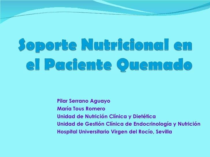 Pilar Serrano Aguayo María Tous Romero Unidad de Nutrición Clínica y Dietética Unidad de Gestión Clínica de Endocrinología...