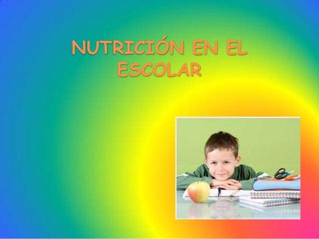 NUTRICIÓN EN EL ESCOLAR
