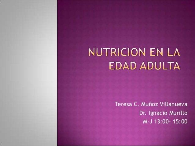 Teresa C. Muñoz Villanueva Dr. Ignacio Murillo M-J 13:00- 15:00