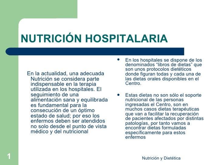 NUTRICIÓN HOSPITALARIA  <ul><li>En la actualidad, una adecuada Nutrición se considera parte indispensable en la terapia ut...