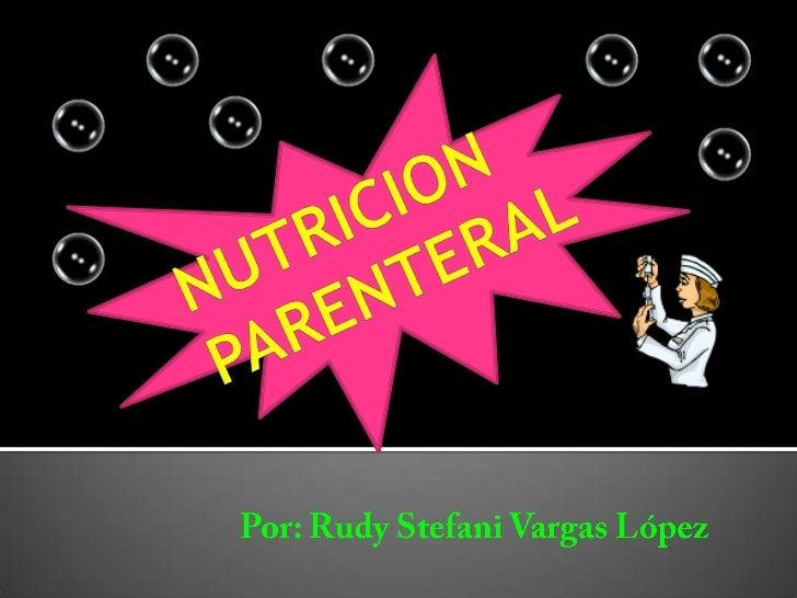 La nutrición parenteral consiste en administrar en forma continua              una solución hiperosmolar que contiene carb...