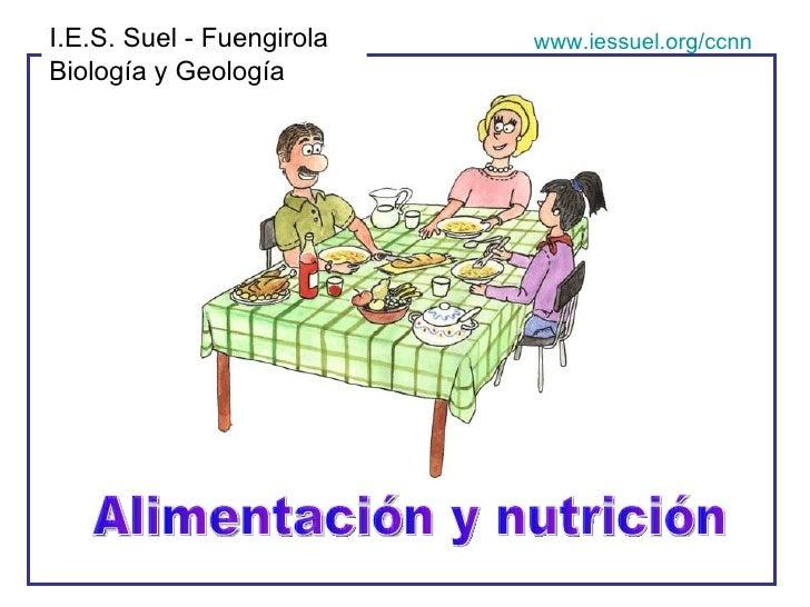 Alimentación y nutrición I.E.S. Suel - Fuengirola Biología y Geología www.iessuel.org/ccnn