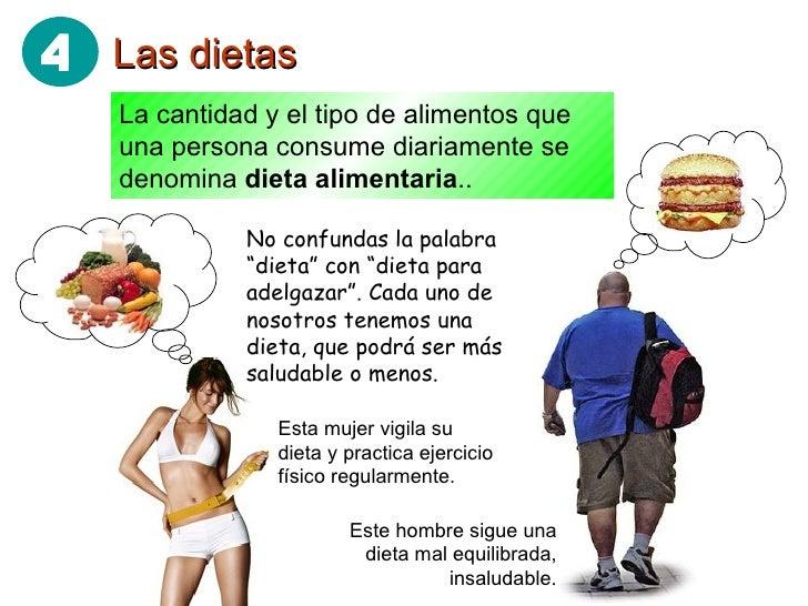 Las dietas La cantidad y el tipo de alimentos que una persona consume diariamente se denomina  dieta alimentaria .. No con...