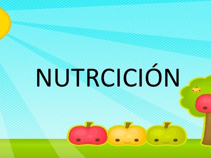 <ul><li>NUTRCICIÓN </li></ul>