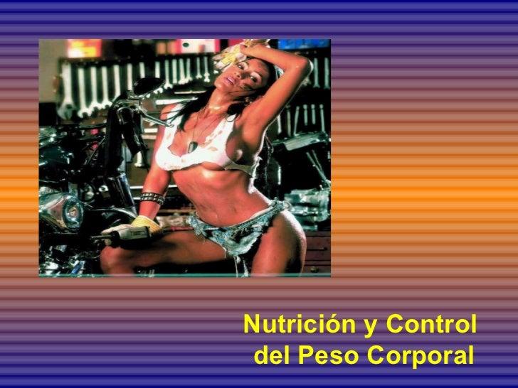 Nutrición y Control  del Peso Corporal