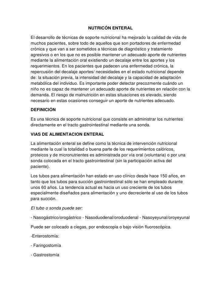 NUTRICÓN ENTERALEl desarrollo de técnicas de soporte nutricional ha mejorado la calidad de vida demuchos pacientes, sobre ...