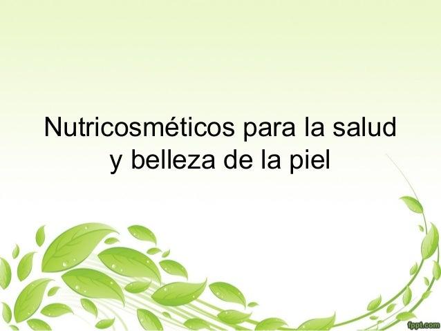 Nutricosméticos para la salud y belleza de la piel