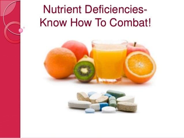 Nutrient DeficienciesKnow How To Combat!