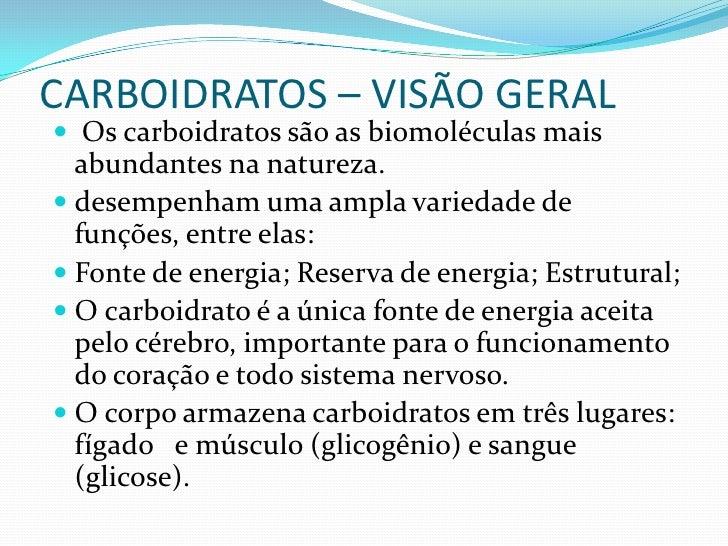 CARBOIDRATOS – VISÃO GERAL<br /> Os carboidratos são as biomoléculas mais abundantes na natureza.<br />desempenham uma amp...