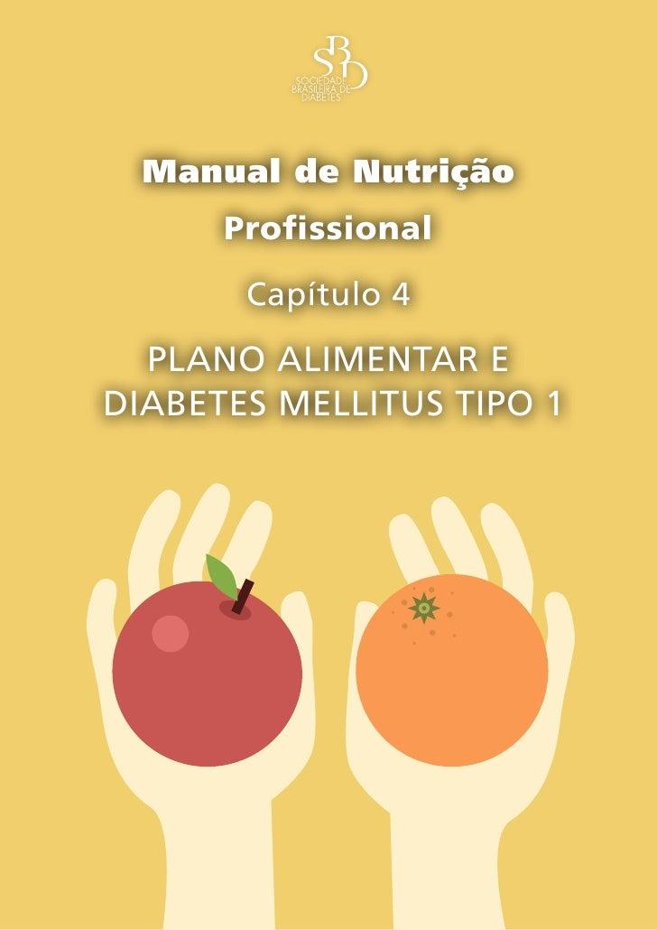 Manual de Nutrição       Profissional        Capítulo 4   Plano alimentar e diabetes mellitus tiPo 1