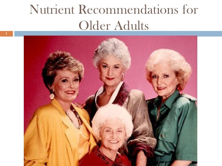 Nutrient Recommendations for1             Older Adults