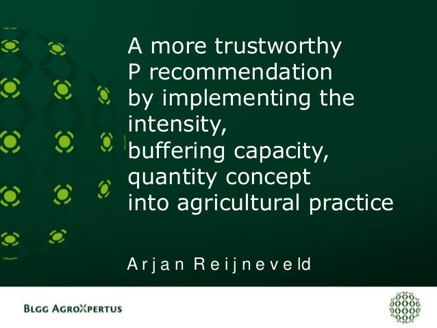 A more trustworthy P recommendation by implementing the intensity, buffering capacity, quantity concept into agricultural ...