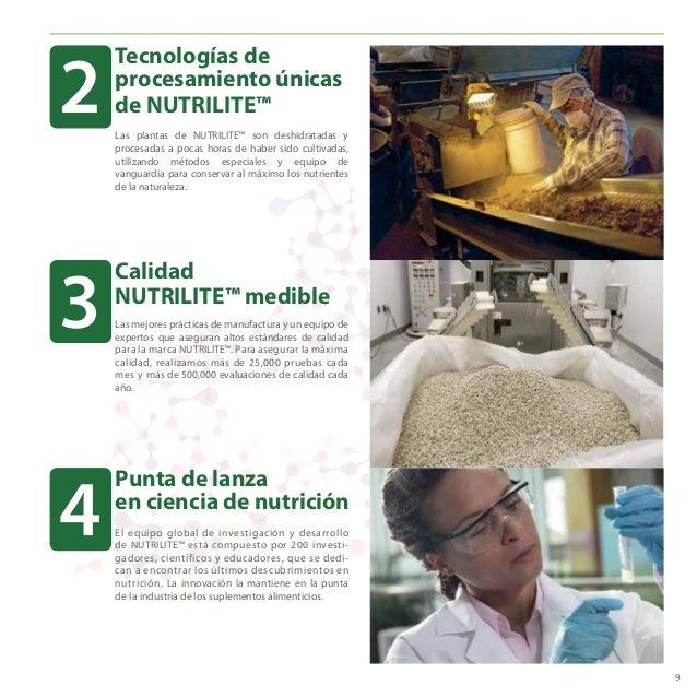 9 Calidad NUTRILITE™ medible Punta de lanza en ciencia de nutrición Las mejores prácticas de manufactura y un equipo de ex...