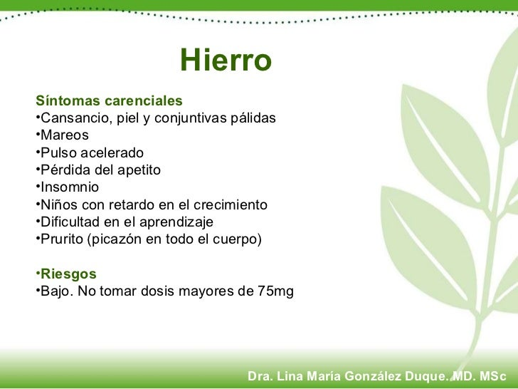 Hierro <ul><li>Síntomas carenciales </li></ul><ul><li>Cansancio, piel y conjuntivas pálidas </li></ul><ul><li>Mareos </li>...