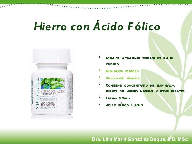Hierro con Ácido Fólico <ul><li>Formas altamente tolerables en el cuerpo </li></ul><ul><li>Fumarato ferroso </li></ul><ul>...