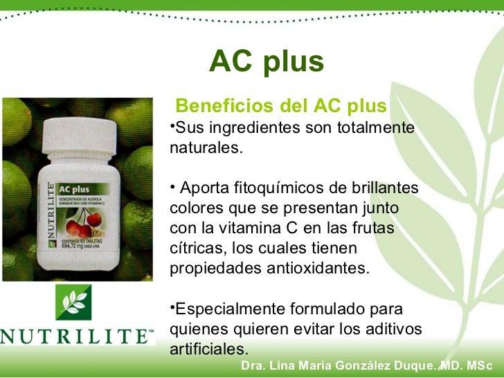 <ul><li>Beneficios del AC plus   </li></ul><ul><li>Sus ingredientes son totalmente naturales.  </li></ul><ul><li>Aporta fi...