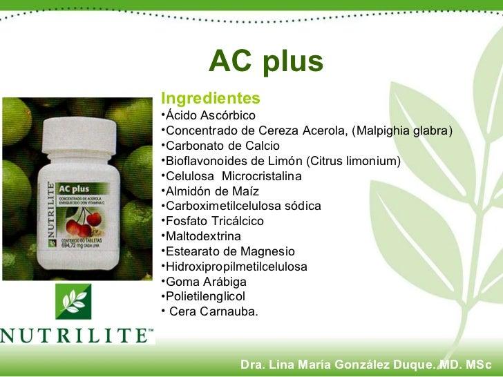 <ul><li>Ingredientes </li></ul><ul><li>Ácido Ascórbico </li></ul><ul><li>Concentrado de Cereza Acerola, (Malpighia glabra)...