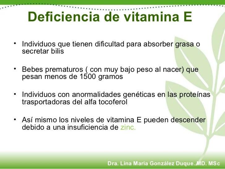 Deficiencia de vitamina E  <ul><li>Individuos que tienen dificultad para absorber grasa o secretar bilis </li></ul><ul><li...