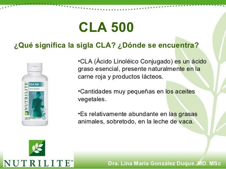 CLA 500 ¿Qué significa la sigla CLA? ¿Dónde se encuentra?   <ul><li>CLA (Ácido Linoléico Conjugado) es un ácido graso esen...