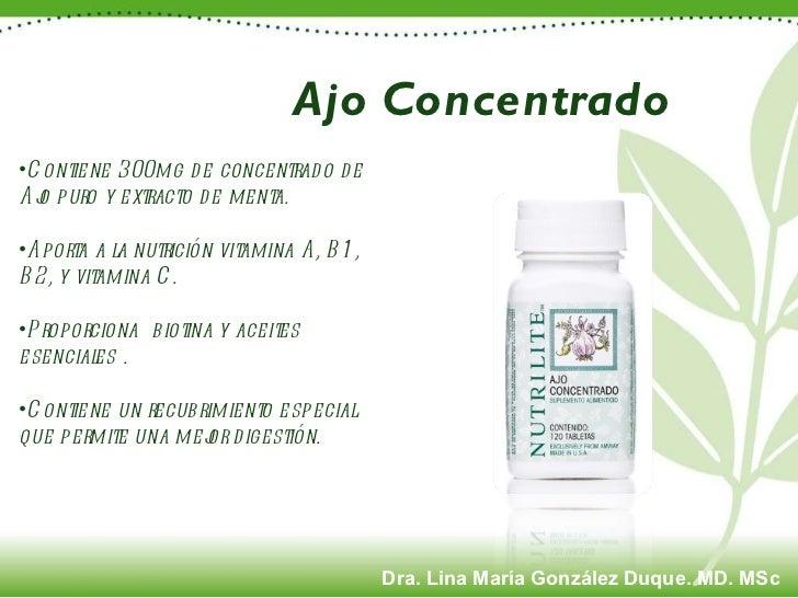 Ajo Concentrado <ul><li>Contiene 300mg de concentrado de Ajo puro y extracto de menta. </li></ul><ul><li>Aporta a la nutri...