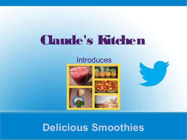 Delicious Smoothies Claude's Kitchen Introduces