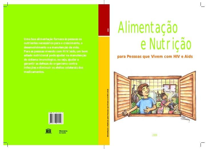 Alimentação e Nutrição para Pessoas que Vivem com HIV e Aids                                                    2006     2...