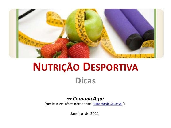 """Nutrição Desportiva<br />Dicas<br />PorComunicAqui<br />(com base em informações do site """"Alimentação Saudável"""")<br />Jane..."""