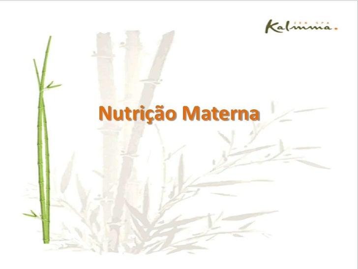 Nutrição Materna<br />