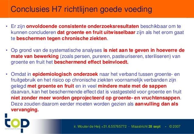 Conclusies H7 richtlijnen goede voeding• Er zijn onvoldoende consistente onderzoeksresultaten beschikbaar om te  kunnen co...