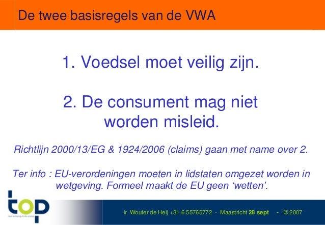 De twee basisregels van de VWA          1. Voedsel moet veilig zijn.           2. De consument mag niet                wor...
