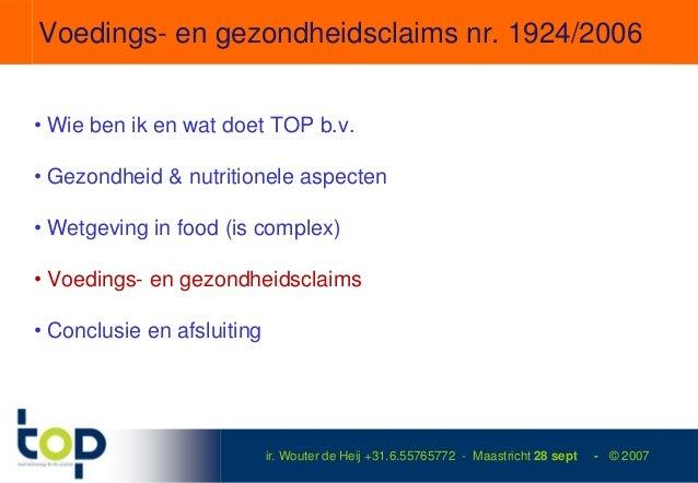Voedings- en gezondheidsclaims nr. 1924/2006• Wie ben ik en wat doet TOP b.v.• Gezondheid & nutritionele aspecten• Wetgevi...