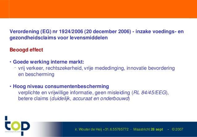 Verordening (EG) nr 1924/2006 (20 december 2006) - inzake voedings- engezondheidsclaims voor levensmiddelenBeoogd effect• ...