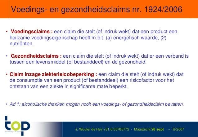 Voedings- en gezondheidsclaims nr. 1924/2006• Voedingsclaims : een claim die stelt (of indruk wekt) dat een product een  h...