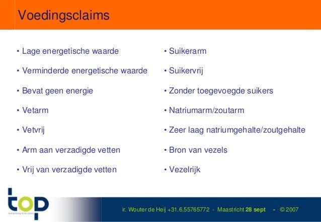 Voedingsclaims• Lage energetische waarde                    • Suikerarm• Verminderde energetische waarde             • Sui...