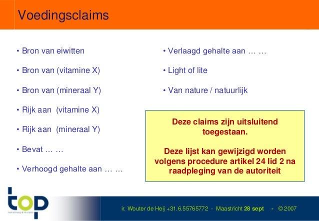 Voedingsclaims• Bron van eiwitten                      • Verlaagd gehalte aan … …• Bron van (vitamine X)                  ...